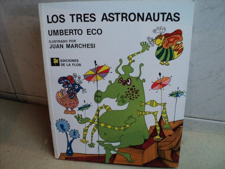 los-tres-astronautas-umberto-eco-marchesi-1996-ed-de-la-flor-190101-mla20262338679_032015-f