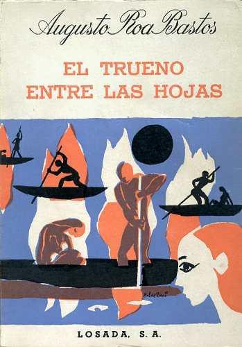 el-trueno-entre-las-hojas-augusto-roa-bastos-1961-losada-6626-mla5085279895_092013-o
